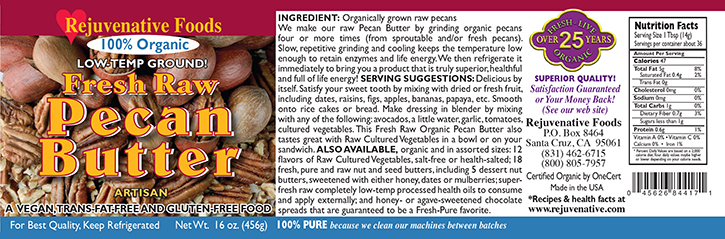 Fresh Raw Pecan Butter Organic label Pure|glass jar|Low Temp|smooth digestible|Plastic free||satisfaction guarantee||high levels|of|vitamin E||vitamin A|