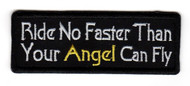 Ride No Faster Than Your Angel Can Fly