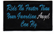 Ride No Faster Than Your Guardian Angel Can Fly