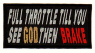 Full Throttle Till You See God
