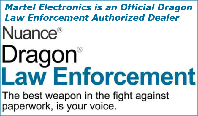 Exclusive website for buying Dragon Law Enforcement voice recogntion software for a Official Nuance Dealer Martel Electronics