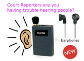 Court Reporter voice amplifier helps court reporter hear soft-spoken voices