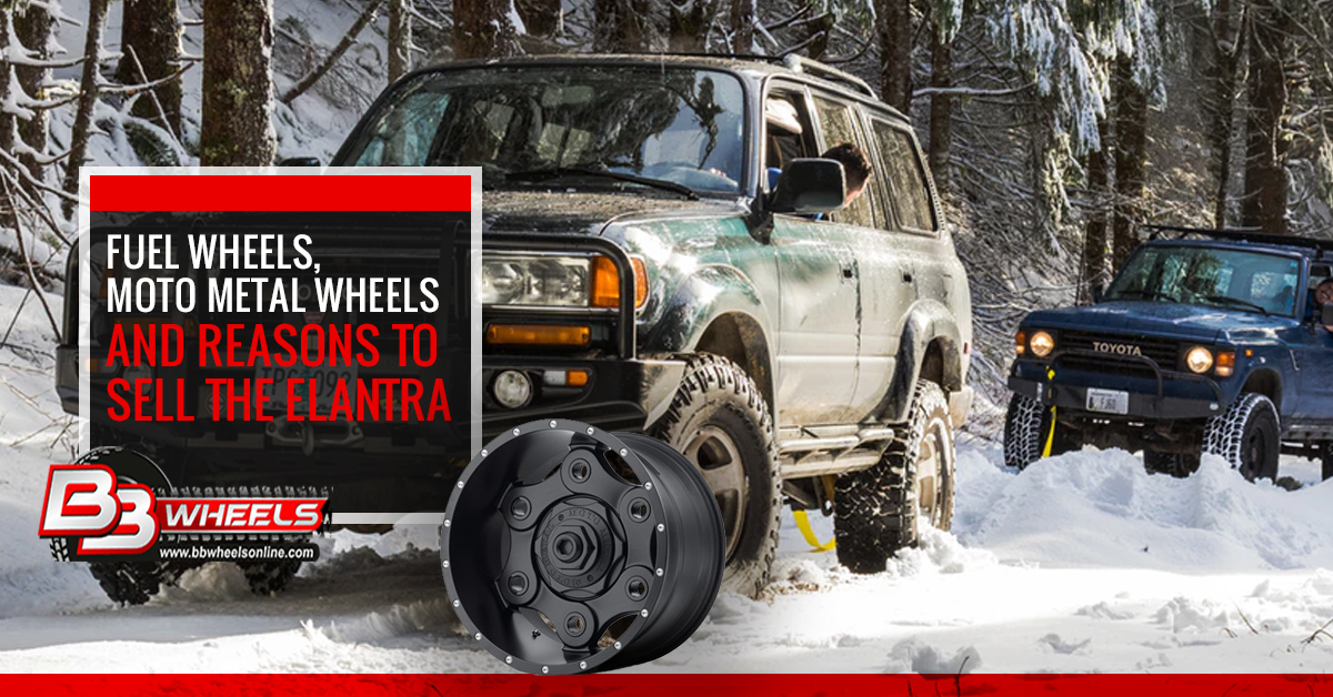 See Wheels On Your Car Before You Buy >> Fuel Wheels Moto Metal Wheels And Reasons To Sell The Elantra Bb