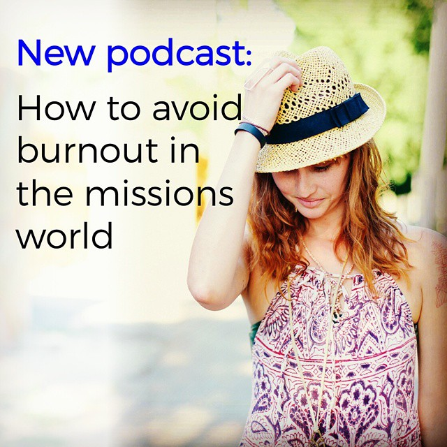 Episode 26: How to avoid burnout in the missions world