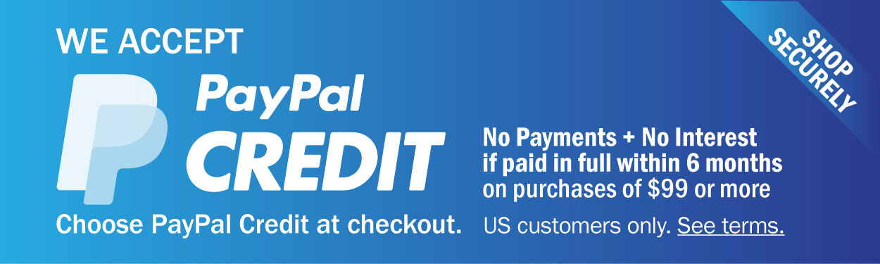 We Accept Paypal Credit. Shop now, pay later!