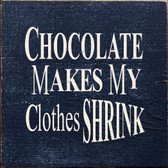Chocolate Makes My Clothes Shrink