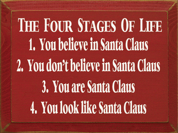 the four stages of life santa claus signs with santa sayings