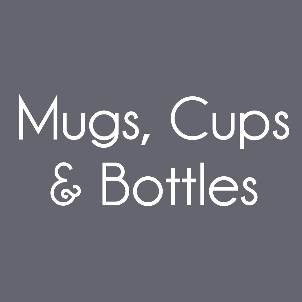 Mugs, Cups & Bottles