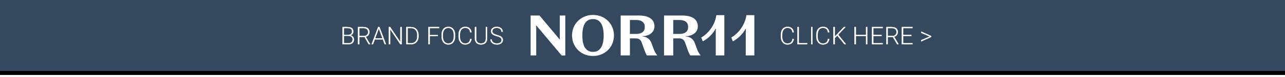 Norr11 Brand Focus