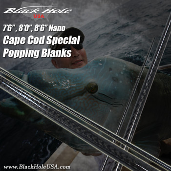 "Black Hole 7'6"", 8'0"", 8'6"" Cape Cod Special NANO Popping Blanks"