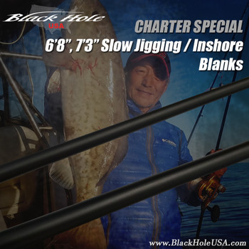 "Black Hole Charter Special 6'8"", 7'3"" Slow Jigging / Inshore Blanks"