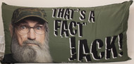 "Duck Dynasty ""That's a Fact Jack"" Microfiber Body Pillow"