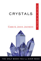 Plain & Simple: Crystals, The Only Book You'll Ever Need