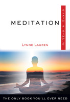 Meditation Plain & Simple: The Only Book You'll Ever Need