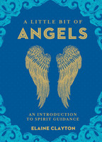 A Little Bit of Angels: An Introduction to Spirit Guidance
