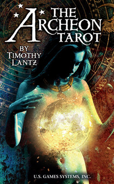The Archeon Tarot -- Premier Edition by Timothy Lantz