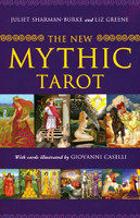 The New Mythic Tarot by Juliet Sharman-Burke and Liz Greene