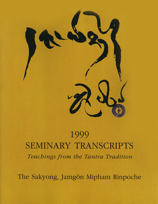 1999 Vajrayana Seminary Transcripts