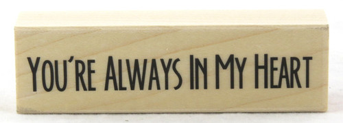 Shop here now for You're Always In My Heart Wood Mounted Rubber Stamp Hero Arts