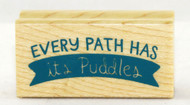 Every Path Has a Puddle Wood Mounted Rubber Stamp Inkadinkado