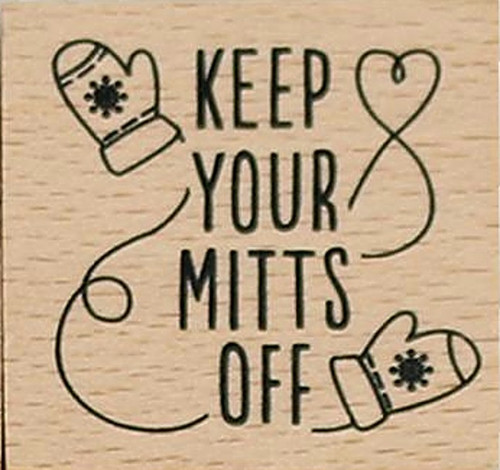 Keep Your Mitts Off Wood Mounted Rubber Stamp Dovecraft
