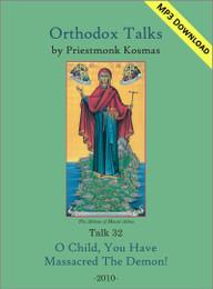 Talk 32: O Child, You Have Massacred The Demon!