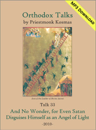 Talk 33: And No Wonder, for Even Satan Disguises Himself as an Angel of Light