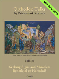 Talk 35: Seeking Signs and Miracles: Beneficial or Harmful?