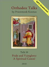Talk 38: Pride and Vainglory: A Spiritual Cancer