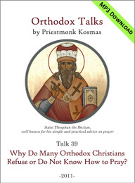 Talk 39: Why Do Many Orthodox Christians Refuse or Do Not Know How to Pray?