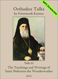 Talk 53: The Teachings and Writings of Saint Nektarios the Wonderworker