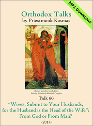 "Talk 66: ""Wives, Submit to Your Husbands, for the Husband is the Head of the Wife"": From God or From Man?"