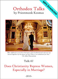 Talk 67: Does Christianity Repress Women, Especially in Marriage?