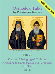 Talk 71 - On the Upbringing of Children According to Saints Paisios and Porphyrios - Part 2