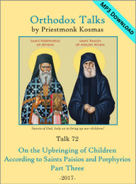 Talk 72: On the Upbringing of Children According to Saints Paisios and Porphyrios - Part 3