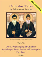 Talk 73: On the Upbringing of Children According to Saints Paisios and Porphyrios - Part 4