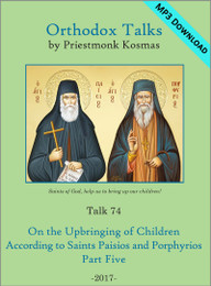 Talk 74: On the Upbringing of Children According to Saints Paisios and Porphyrios - Part 5