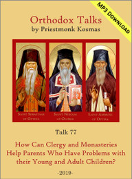 Talk 77: How Can Clergy and Monasteries Help Parents Who Have Problems with their Young and Adult Children?