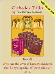 Talk 79: Why Are the Lives of Saints Considered the Encyclopedia of Orthodoxy?
