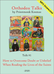 Talk 81: How to Overcome Doubt or Unbelief When Reading the Lives of the Saints