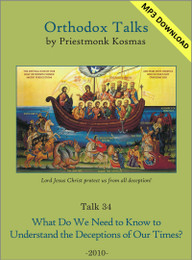 Talk 34: What Do We Need to Know to Understand the Deceptions of Our Times?