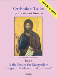 Talk 04: Is the Desire for Martyrdom a Sign of Madness, Evil, or Love?