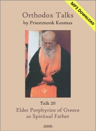 Talk 20: Elder Porphyrios of Greece as Spiritual Father