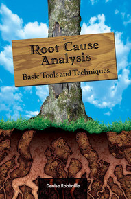 Root Cause Analysis: Basic Tools and Techniques