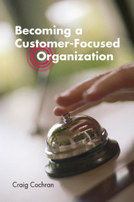 Becoming a Customer-Focused Organization