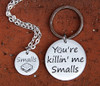 "You're killin' me Smalls"" Necklace and Key Chain Set"