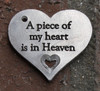 """A piece of my heart is in Heaven"" Charm"