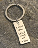I love the sh*t out of you Key chain