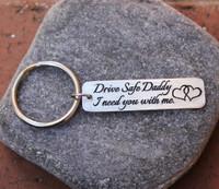 Drive Safe Daddy Key Chain