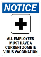 NOTICE - ALL EMPLOYEES MUST HAVE A CURRENT ZOMBIE VIRUS VACCINATION